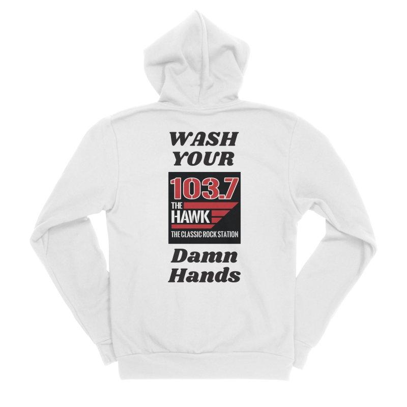 Wash Your Damn Hands - 103.7 The Hawk Women's Zip-Up Hoody by townsquarebillings's Artist Shop
