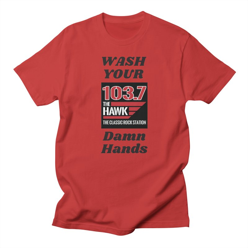 Wash Your Damn Hands - 103.7 The Hawk Men's T-Shirt by townsquarebillings's Artist Shop