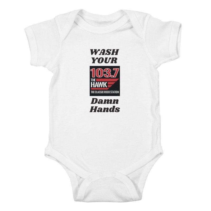 Wash Your Damn Hands - 103.7 The Hawk Kids Baby Bodysuit by townsquarebillings's Artist Shop