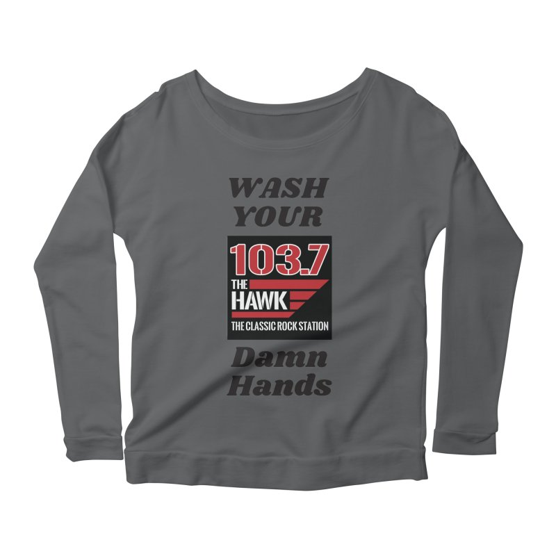 Wash Your Damn Hands - 103.7 The Hawk Women's Longsleeve T-Shirt by townsquarebillings's Artist Shop