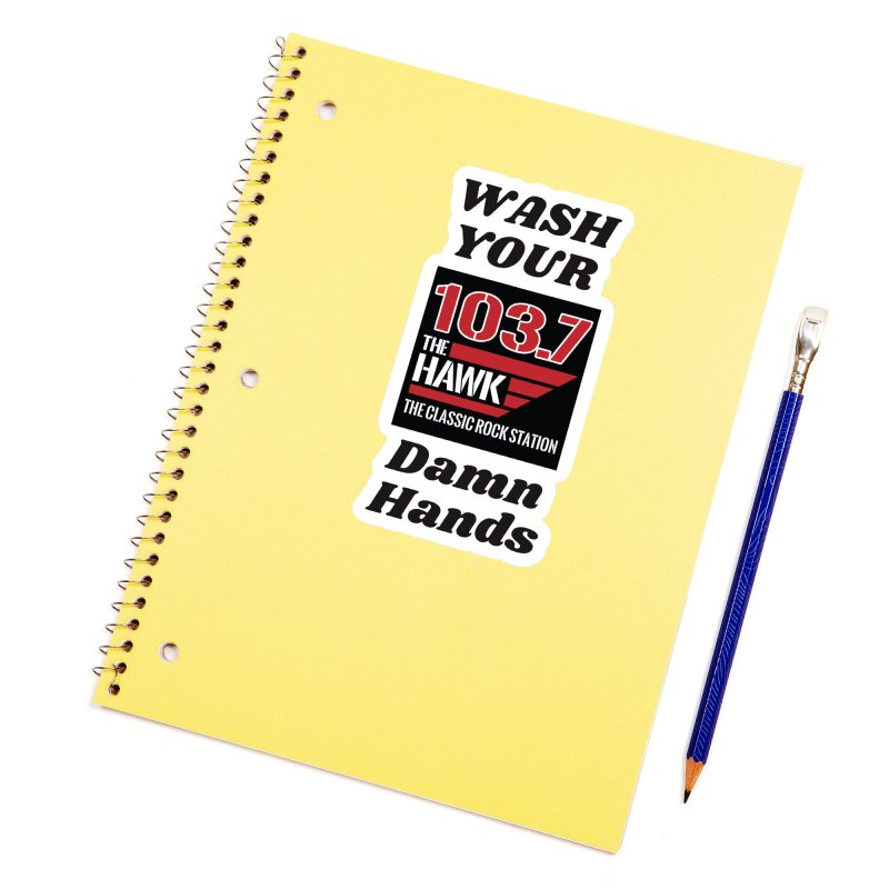 Wash Your Damn Hands - 103.7 The Hawk Accessories Sticker by townsquarebillings's Artist Shop