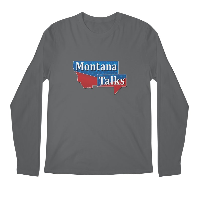 Montana Talks Men's Longsleeve T-Shirt by townsquarebillings's Artist Shop