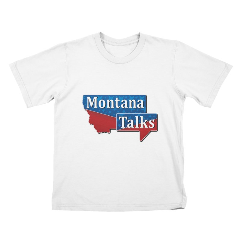 Montana Talks Kids T-Shirt by townsquarebillings's Artist Shop
