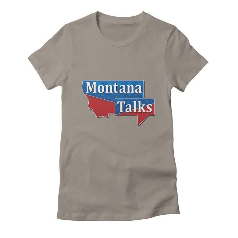 Montana Talks Women's T-Shirt by townsquarebillings's Artist Shop