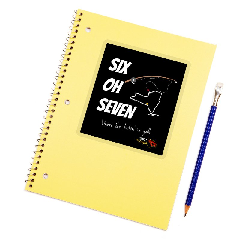 Six Oh Seven Where the Fishin' is Good Accessories Sticker by townsquarebinghamton's Artist Shop