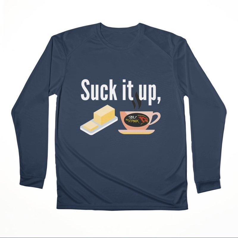 Suck it Up Buttercup Women's Longsleeve T-Shirt by townsquarebinghamton's Artist Shop