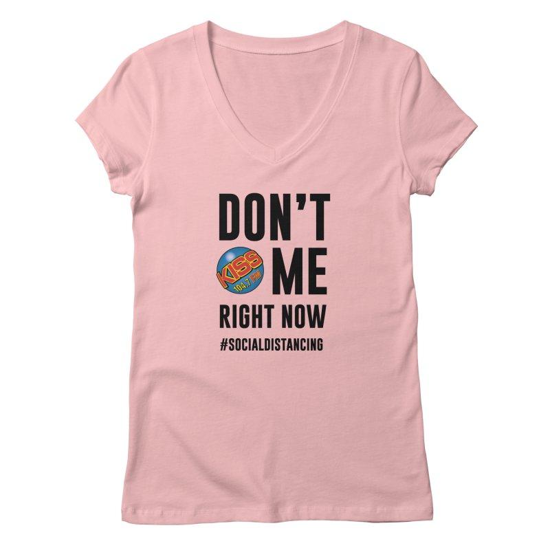 Don't Kiss 104.7 Me Social Distancing Shirt Women's V-Neck by Townsquare Media Casper's Shop