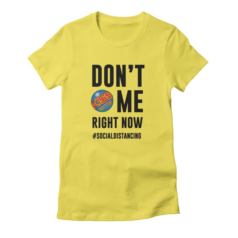 Don't Kiss 104.7 Me Social Distancing Shirt Women's T-Shirt by Townsquare Media Casper's Shop