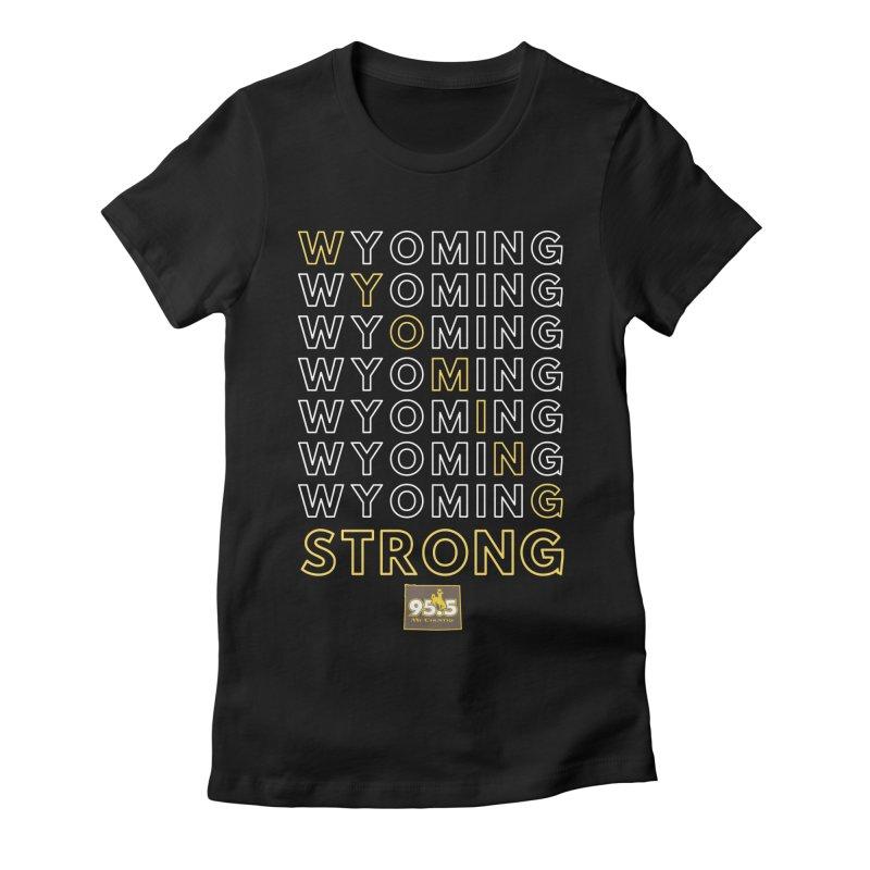 Wyoming Strong Shirt Women's T-Shirt by Townsquare Media Casper's Shop