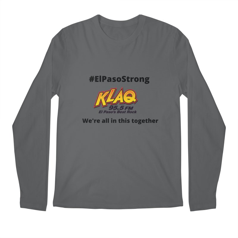 KLAQ #ElPasoStrong Shirt Men's Longsleeve T-Shirt by Townsquare Media El Paso's Shop