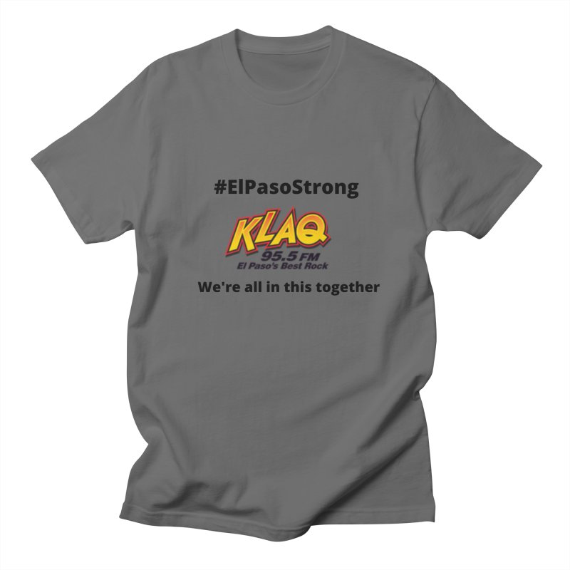 KLAQ #ElPasoStrong Shirt Men's T-Shirt by Townsquare Media El Paso's Shop