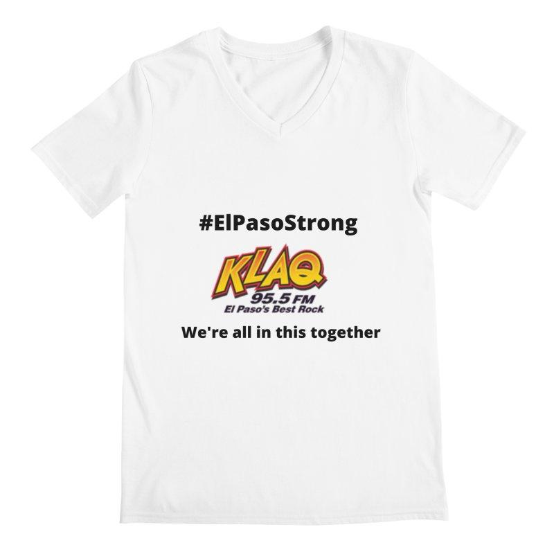 KLAQ #ElPasoStrong Shirt Men's V-Neck by Townsquare Media El Paso's Shop