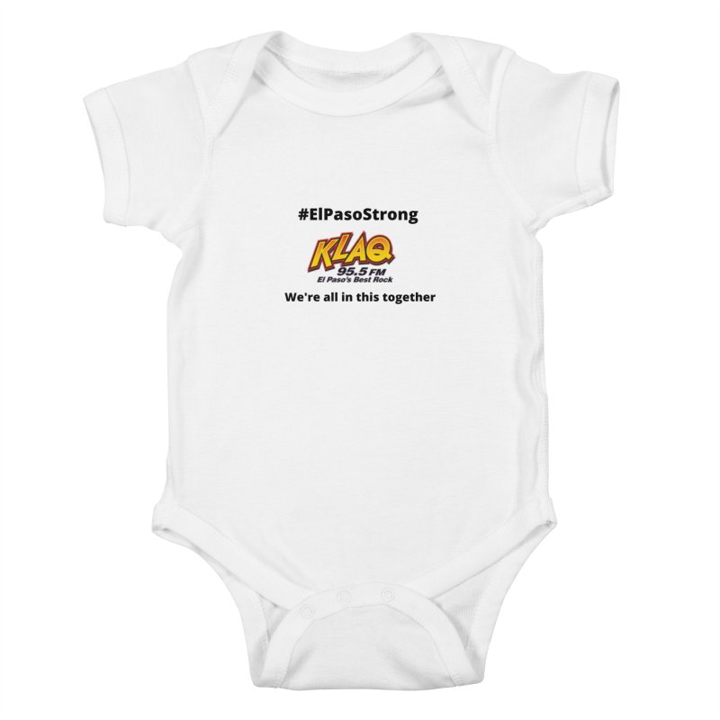 KLAQ #ElPasoStrong Shirt Kids Baby Bodysuit by Townsquare Media El Paso's Shop