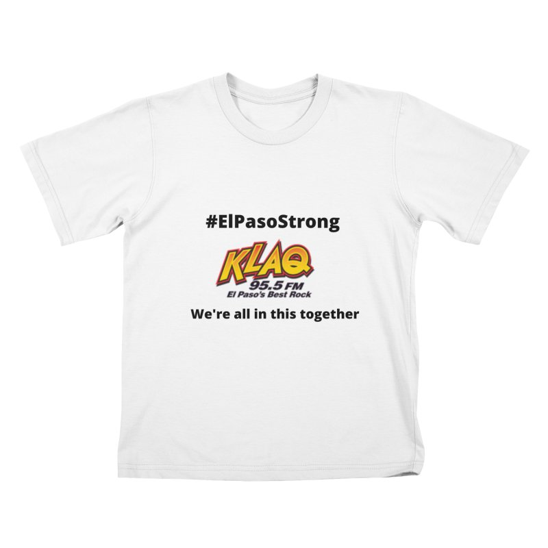 KLAQ #ElPasoStrong Shirt Kids T-Shirt by Townsquare Media El Paso's Shop
