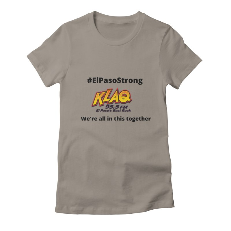 KLAQ #ElPasoStrong Shirt Women's T-Shirt by Townsquare Media El Paso's Shop