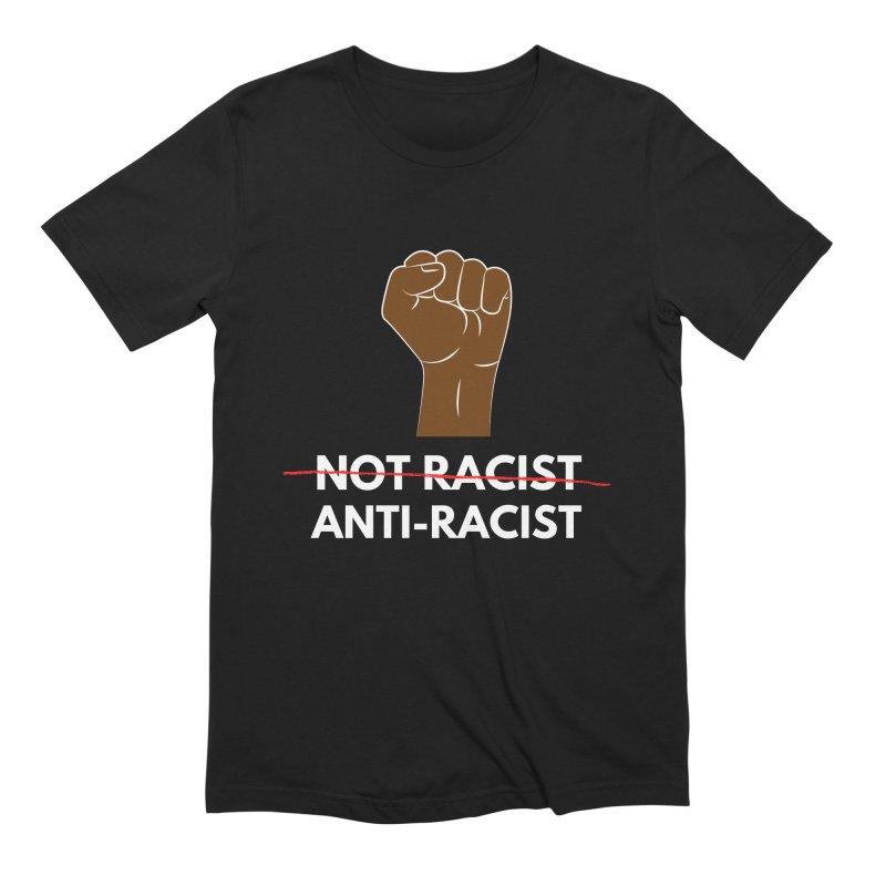 Anti-Racist Shirt Men's T-Shirt by Townsquare Media El Paso's Shop