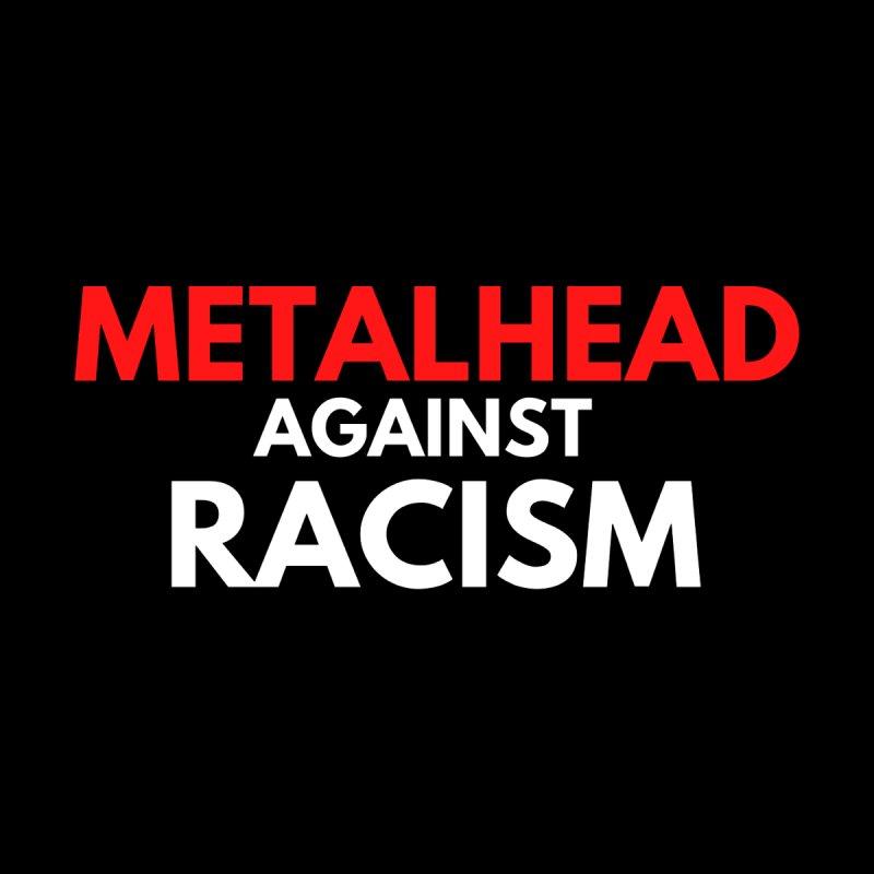 Metalhead Against Racism Shirt Men's T-Shirt by Townsquare Media El Paso's Shop