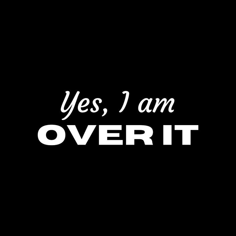 I'm Over It Facemask Accessories Face Mask by Townsquare Evansville-Owensboro's Shop