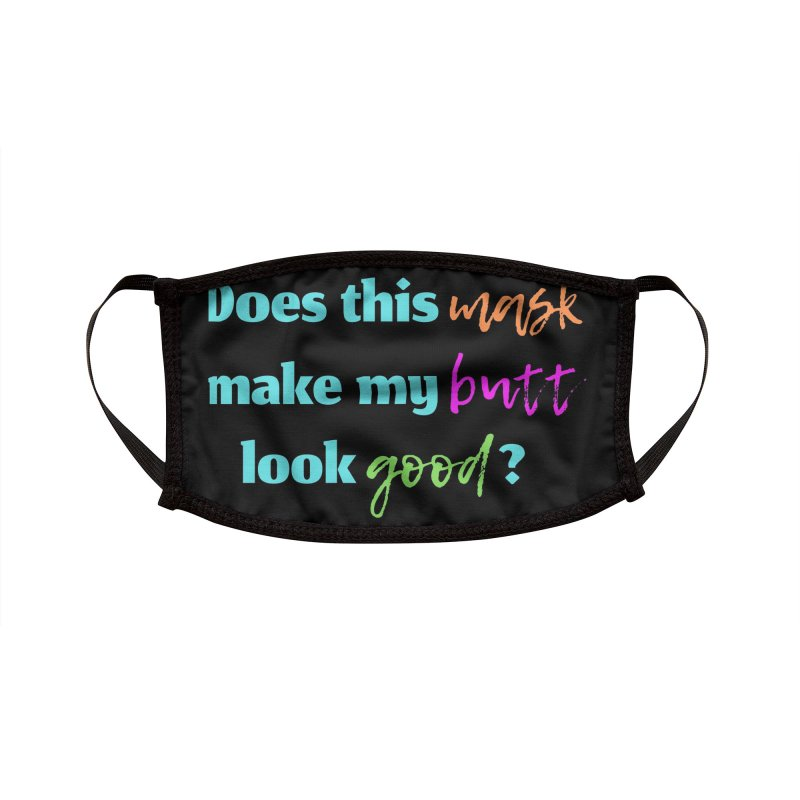 Does this mask make my butt look good? Accessories Face Mask by Townsquare Evansville-Owensboro's Shop