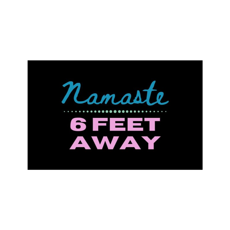Namaste 6 Feet Away Mask Accessories Face Mask by Townsquare Evansville-Owensboro's Shop