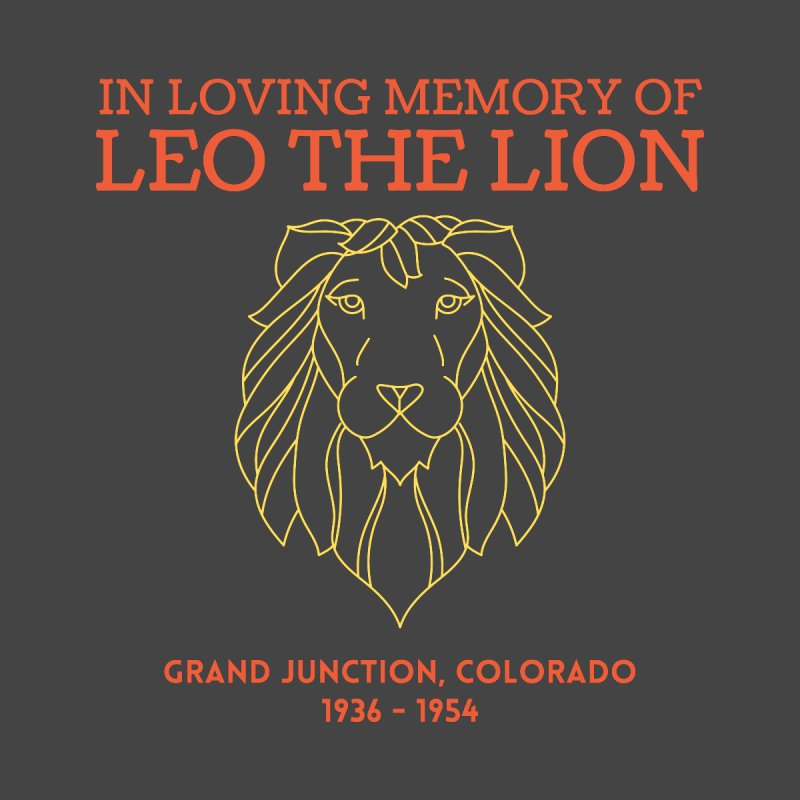 Remembering Leo the Lion Shirt Women's T-Shirt by townsquaregrandjunction's Artist Shop