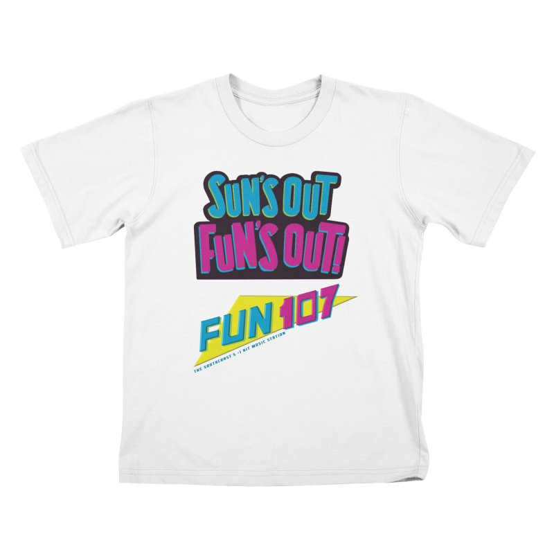Sun's Out Fun's Out - FUN 107 Kids T-Shirt by Townsquare New Bedford's Shop