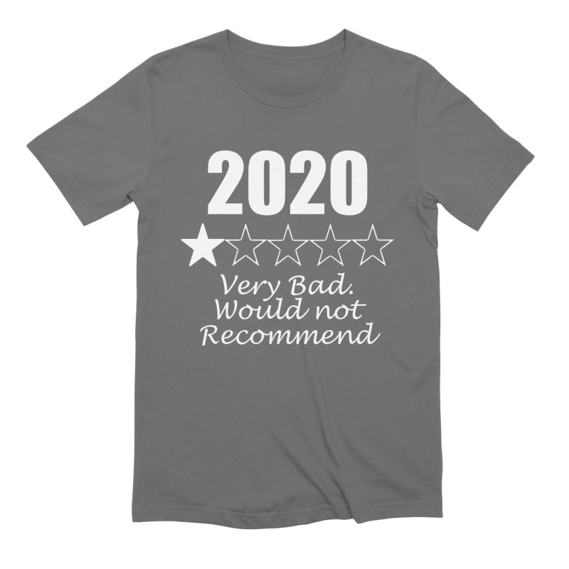 2020 Very Bad, Would Not Recommend - Apparel, Accessories Men's T-Shirt by Townsquare Rochester's Artist Shop