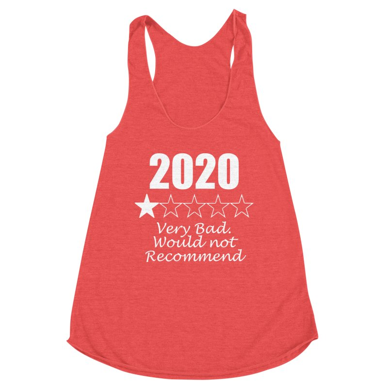 2020 Very Bad, Would Not Recommend - Apparel, Accessories Women's Tank by Townsquare Rochester's Artist Shop