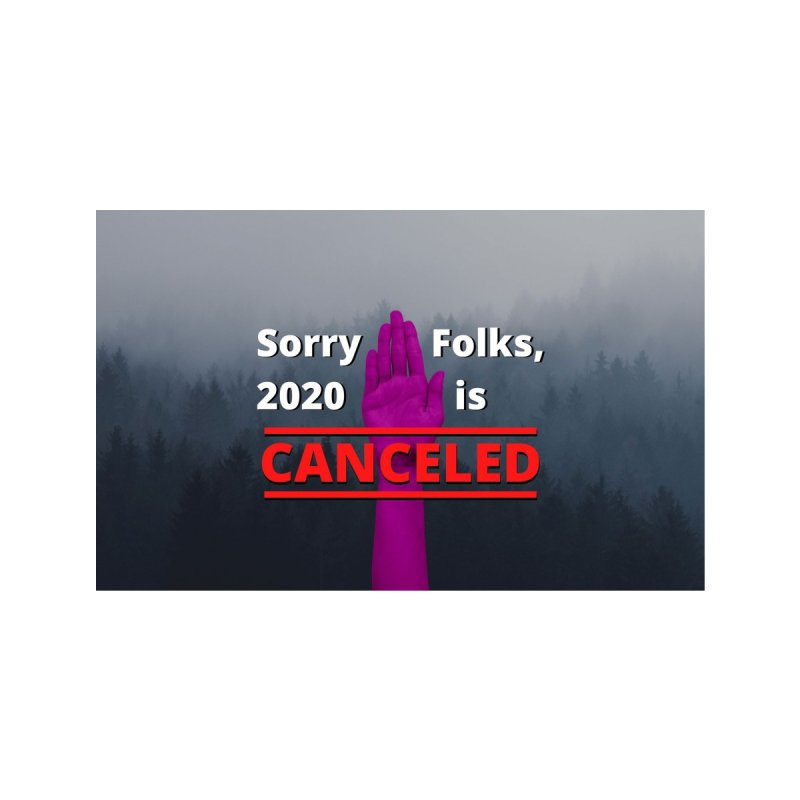 Sorry Folks, 2020 is Canceled Hand Center Accessories Face Mask by Townsquare Rochester's Artist Shop