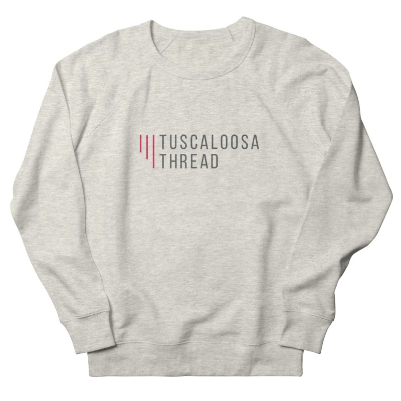 Tuscaloosa Thread Women's Sweatshirt by Townsquare Tuscaloosa's Shop