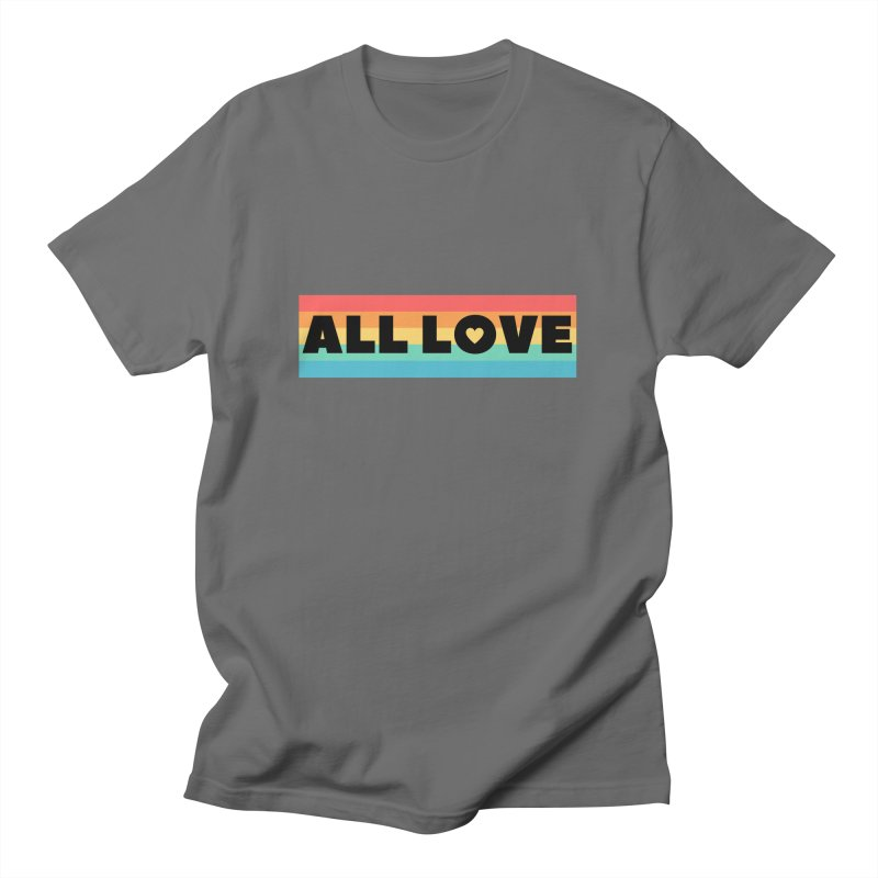 All Love Men's T-Shirt by Townsquare Utica's Artist Shop