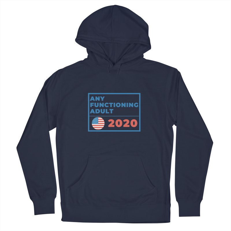 Any Functioning Adult 2020 Men's Pullover Hoody by Townsquare Utica's Artist Shop