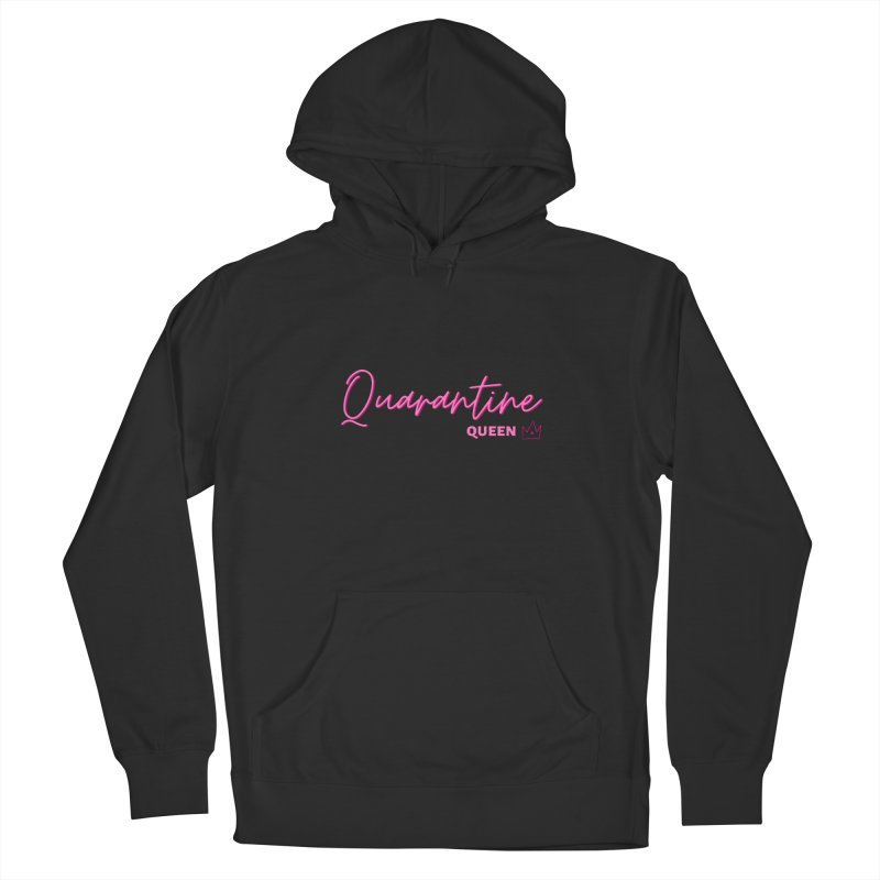 Quarantine Queen Women's Pullover Hoody by Townsquare Utica's Artist Shop