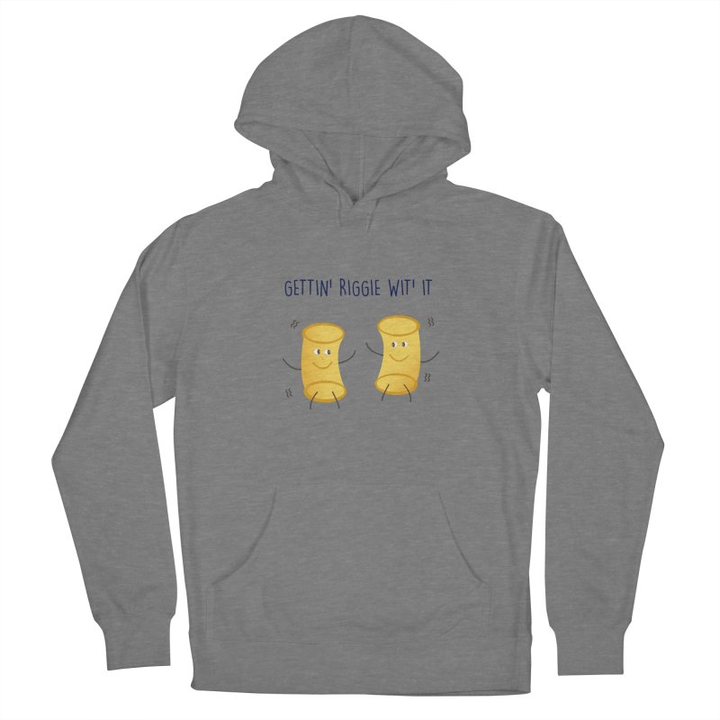 Gettin Riggie Wit It Women's Pullover Hoody by Townsquare Utica's Artist Shop