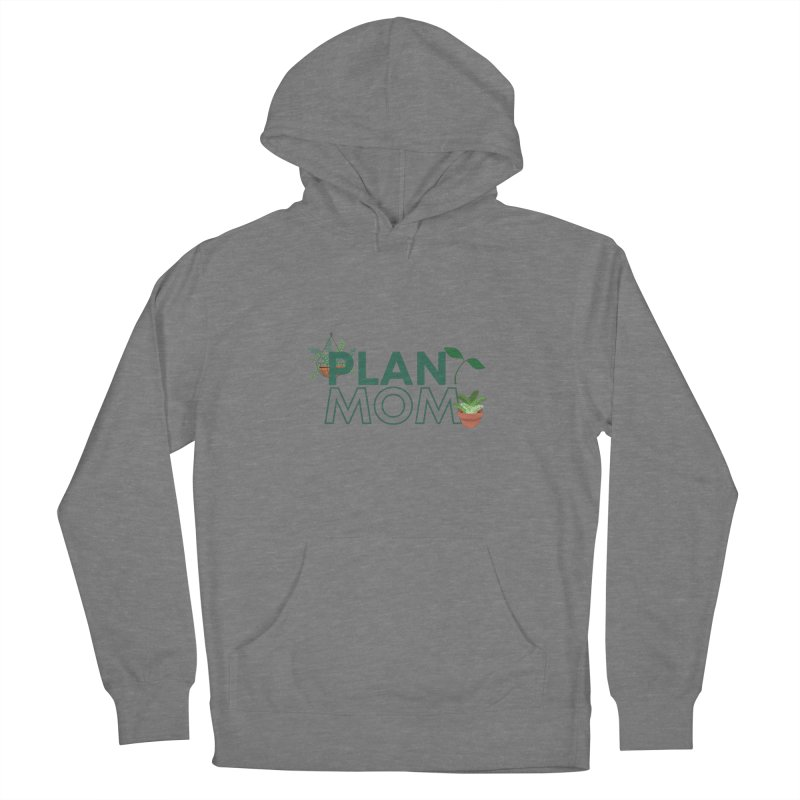 Plant Mom Women's Pullover Hoody by Townsquare Utica's Artist Shop