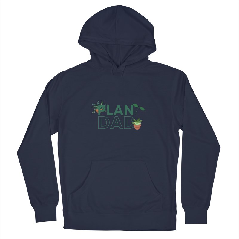 Plant Dad Men's Pullover Hoody by Townsquare Utica's Artist Shop