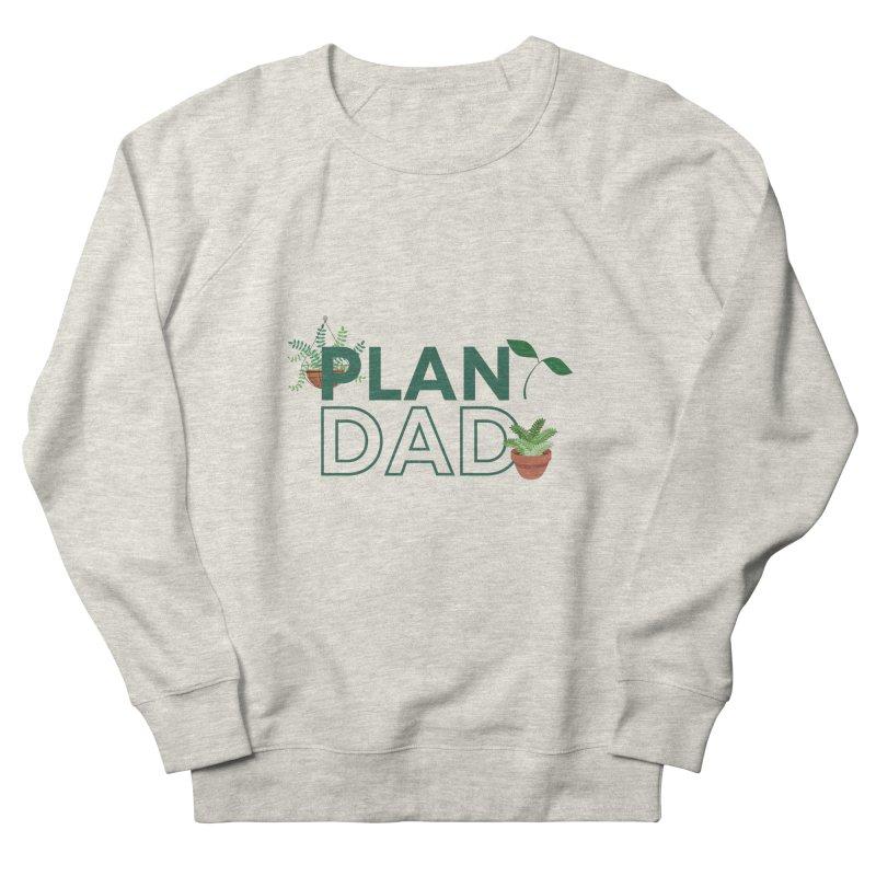 Plant Dad Men's Sweatshirt by Townsquare Utica's Artist Shop