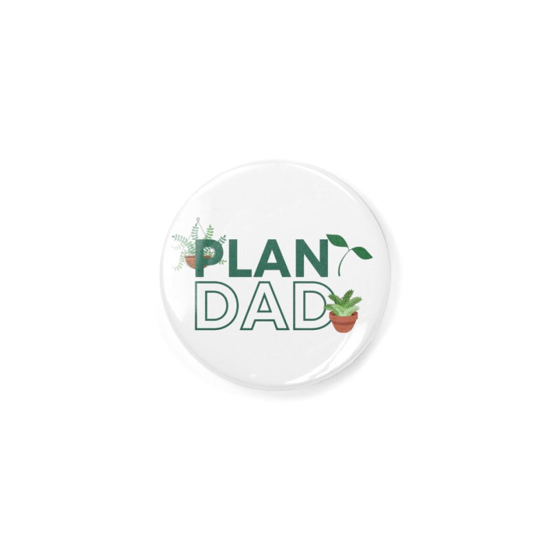 Plant Dad Accessories Button by Townsquare Utica's Artist Shop