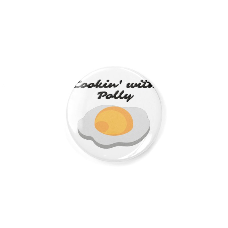 Cooking With Polly Eggs Accessories Button by Townsquare Utica's Artist Shop