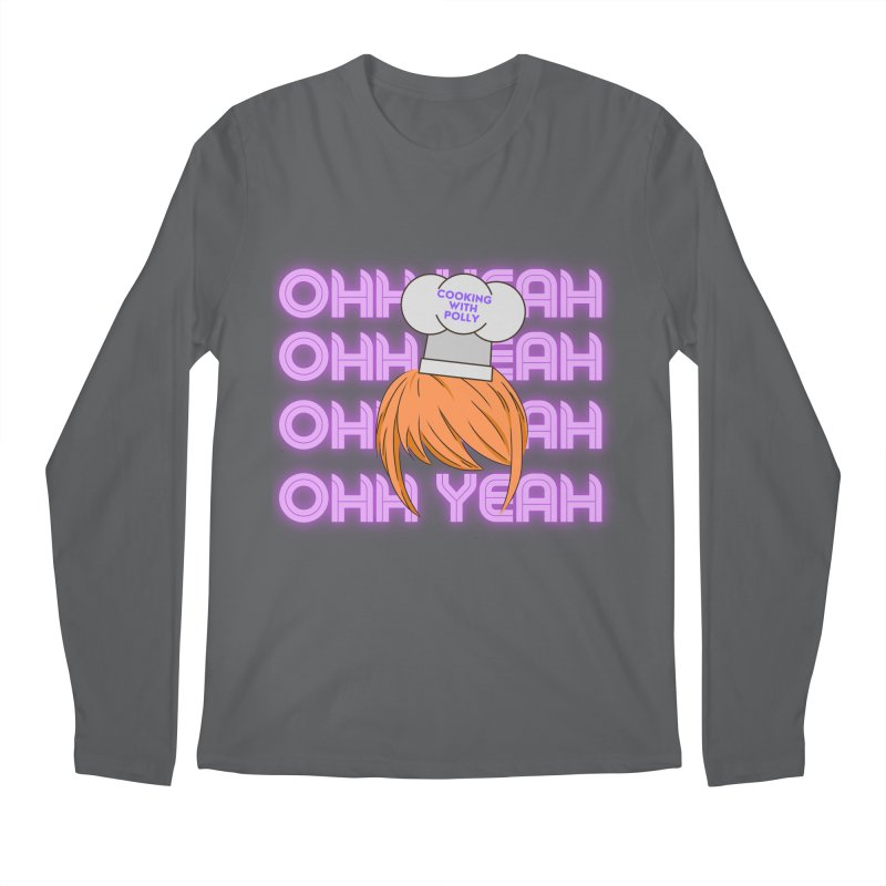 Cooking With Polly Ohh Yeah Men's Longsleeve T-Shirt by Townsquare Utica's Artist Shop