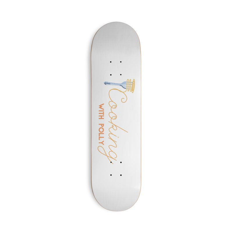 Cooking With Polly Fork Accessories Skateboard by Townsquare Utica's Artist Shop
