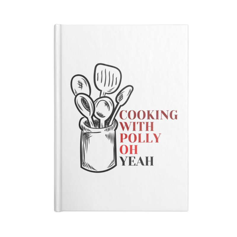 Cooking With Polly Utensils Accessories Notebook by Townsquare Utica's Artist Shop