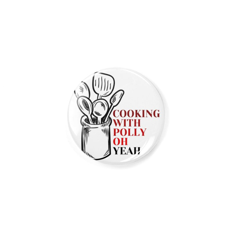 Cooking With Polly Utensils Accessories Button by Townsquare Utica's Artist Shop