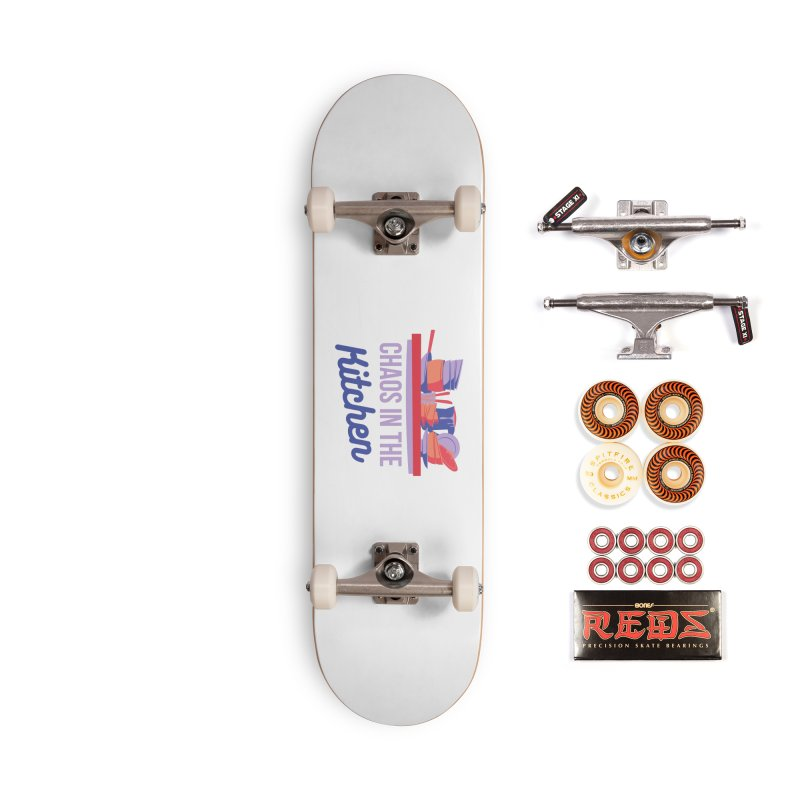Chaos In The Kitchen Accessories Skateboard by Townsquare Utica's Artist Shop