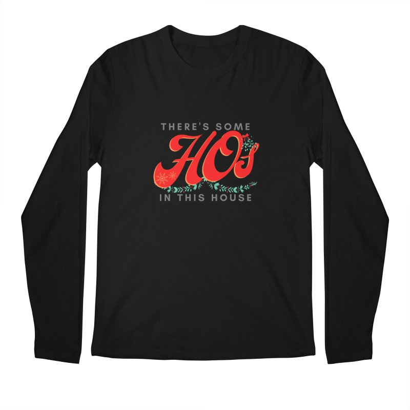 HOs in this House Men's Longsleeve T-Shirt by Townsquare Utica's Artist Shop