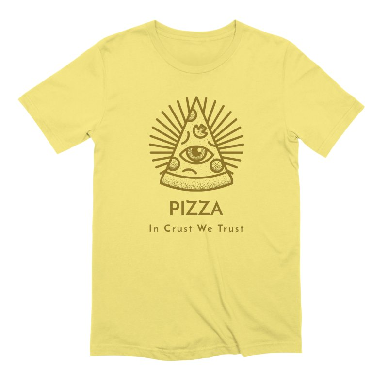 Pizza In Crust We Trust Men's T-Shirt by Toxic Onion