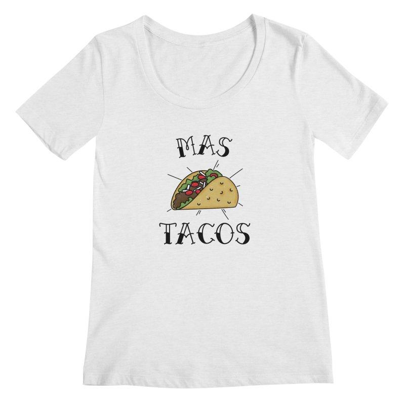 Mas Tacos Women's Regular Scoop Neck by Toxic Onion
