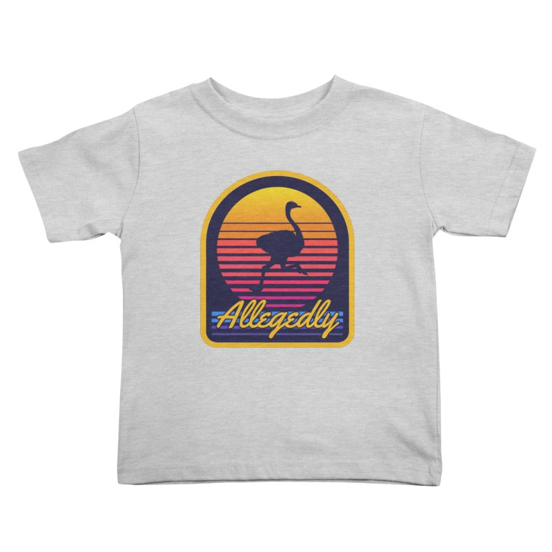 Allegedly Ostrich Kids Toddler T-Shirt by Toxic Onion
