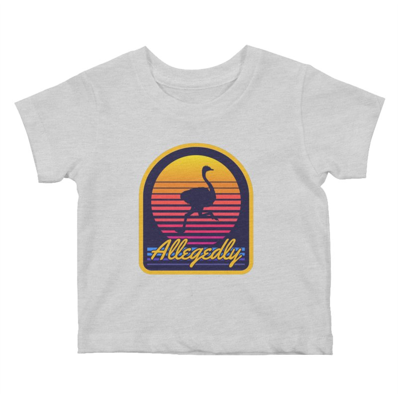Allegedly Ostrich Kids Baby T-Shirt by Toxic Onion