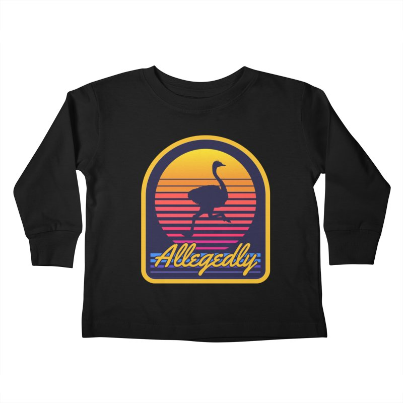 Allegedly Ostrich Kids Toddler Longsleeve T-Shirt by Toxic Onion
